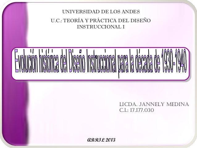 UNIVERSIDAD DE LOS ANDESU.C.: TEORÍA Y PRÁCTICA DEL DISEÑO          INSTRUCCIONAL I                         LICDA. JANNELY...