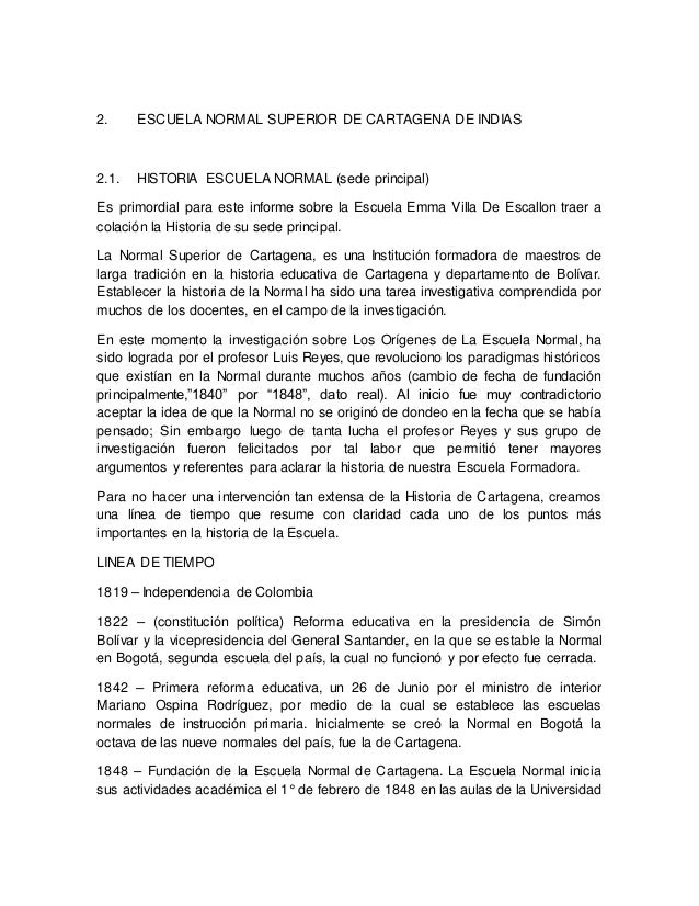 2. ESCUELA NORMAL SUPERIOR DE CARTAGENA DE INDIAS 2.1. HISTORIA ESCUELA NORMAL (sede principal) Es primordial para este in...