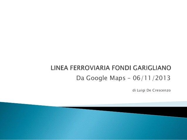 Da Google Maps – 06/11/2013 di Luigi De Crescenzo