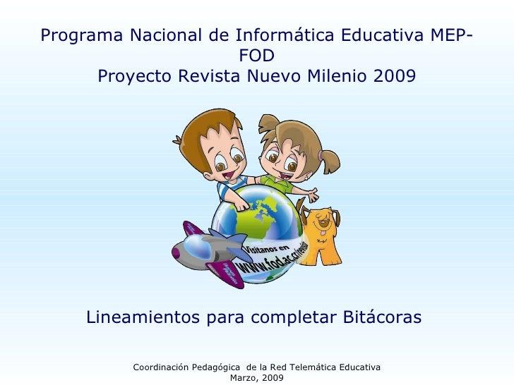Coordinación Pedagógica  de la Red Telemática Educativa Marzo, 2009 Programa Nacional de Informática Educativa MEP-FOD Pro...