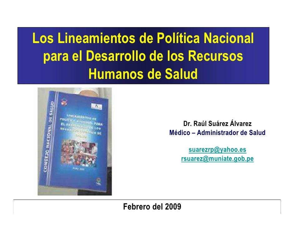 Los Lineamientos de Política Nacional  para el Desarrollo de los Recursos          Humanos de Salud                       ...