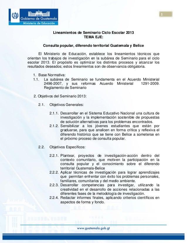 1Lineamientos de Seminario Ciclo Escolar 2013TEMA EJE:Consulta popular, diferendo territorial Guatemala y BeliceEl Ministe...