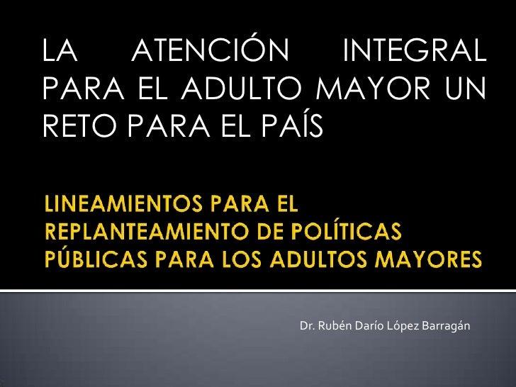 Lineamientos para el replanteamiento de políticas públicas para los Adultos Mayores