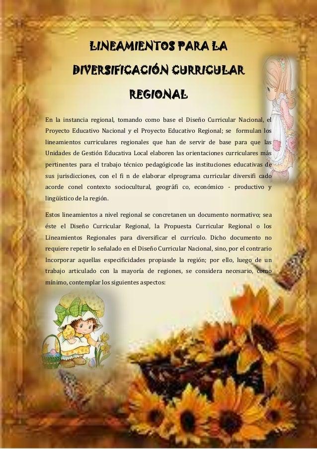 LINEAMIENTOS PARA LADIVERSIFICACIÓN CURRICULARREGIONALEn la instancia regional, tomando como base el Diseño Curricular Nac...