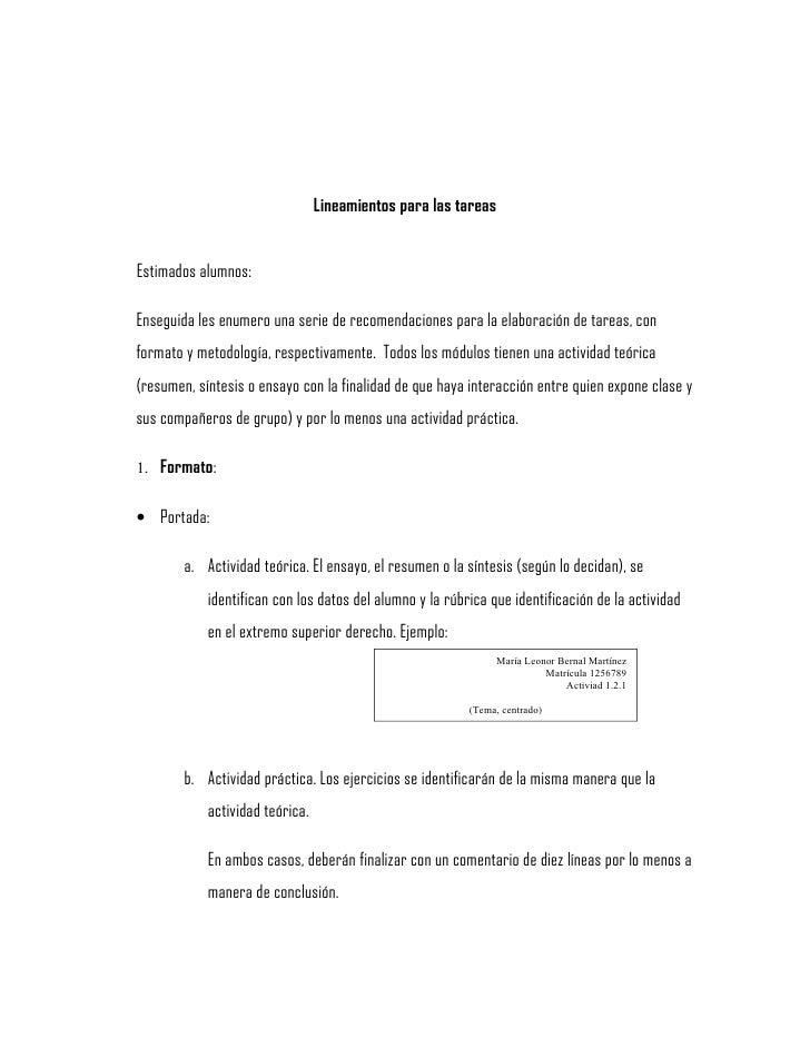 Lineamientos para las tareas   Estimados alumnos:  Enseguida les enumero una serie de recomendaciones para la elaboración ...