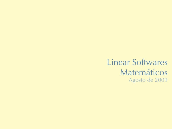 Linear Softwares  Matemáticos Agosto de 2009