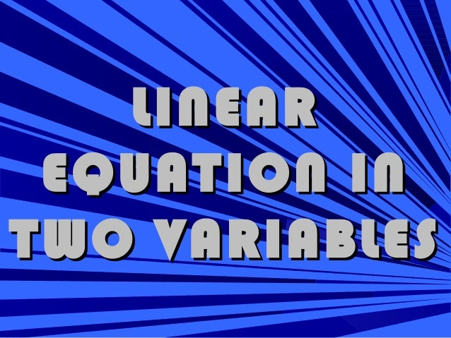 LINEARLINEAR EQUATION INEQUATION IN TWO VARIABLESTWO VARIABLES