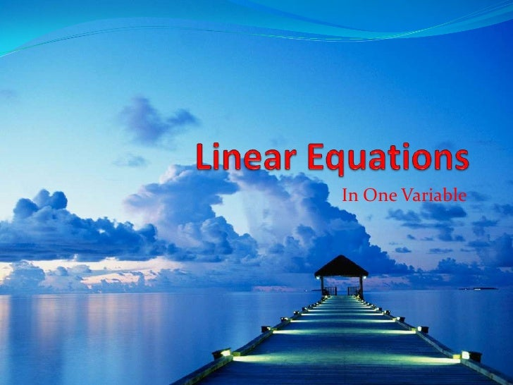 Linear Equations<br />In One Variable<br />