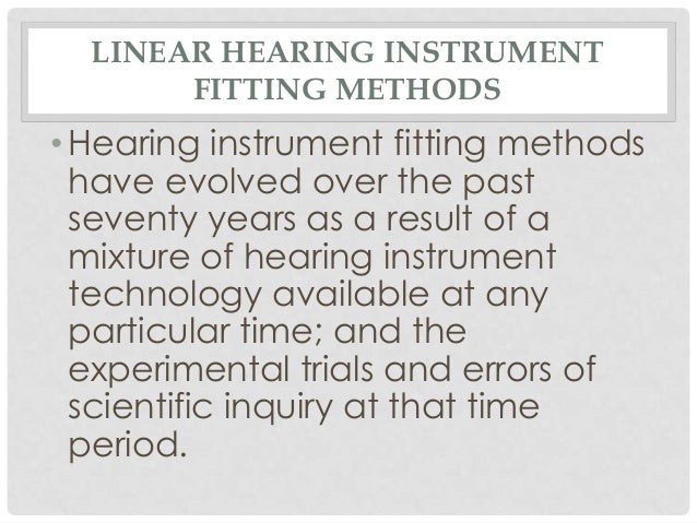 Linear hearing instrument  fitting methods