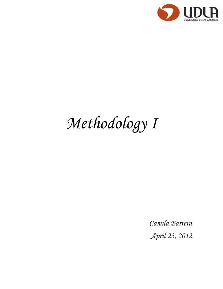 Methodology I           Camila Barrera            April 23, 2012