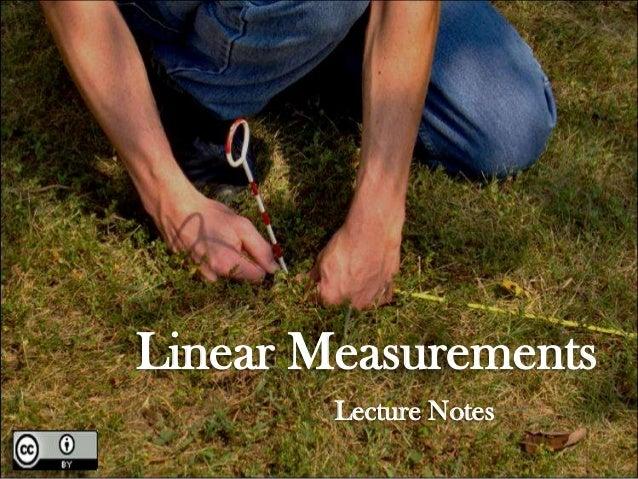 Linear Measurements Lecture Notes