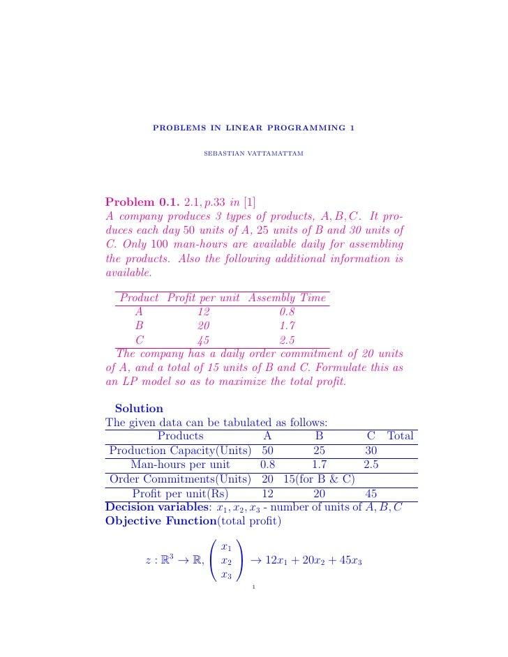 PROBLEMS IN LINEAR PROGRAMMING 1                      SEBASTIAN VATTAMATTAM     Problem 0.1. 2.1, p.33 in [1] A company pr...