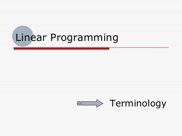 Linear Programming                Terminology