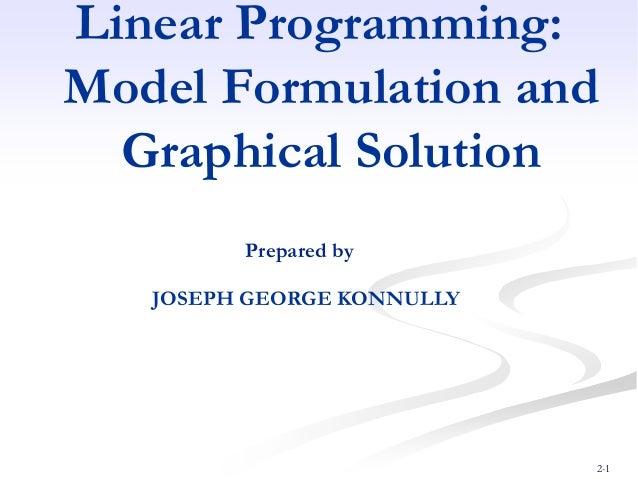 Linear programming  - Model formulation, Graphical Method