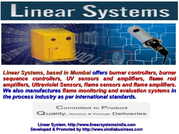 Linear Systems, based in Mumbai offers burner controllers, burnersequence controllers, UV sensors and amplifiers, flame ro...