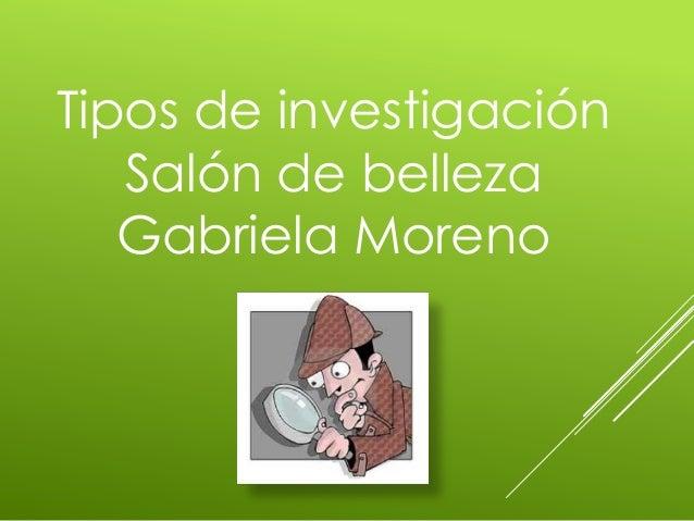 Tipos de investigación   Salón de belleza   Gabriela Moreno