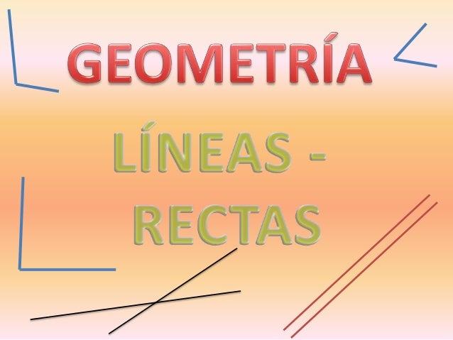 LÍNEASUna línea está formada por infinitos puntos.