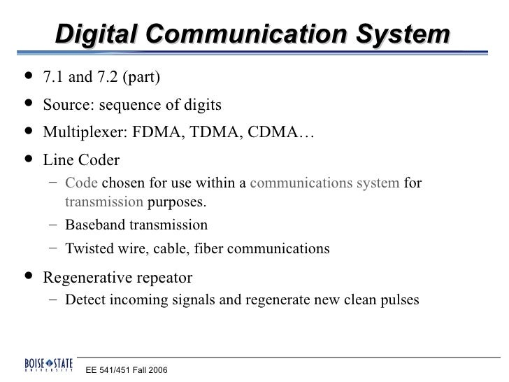Digital Communication System   7.1 and 7.2 (part)   Source: sequence of digits   Multiplexer: FDMA, TDMA, CDMA…   Line...