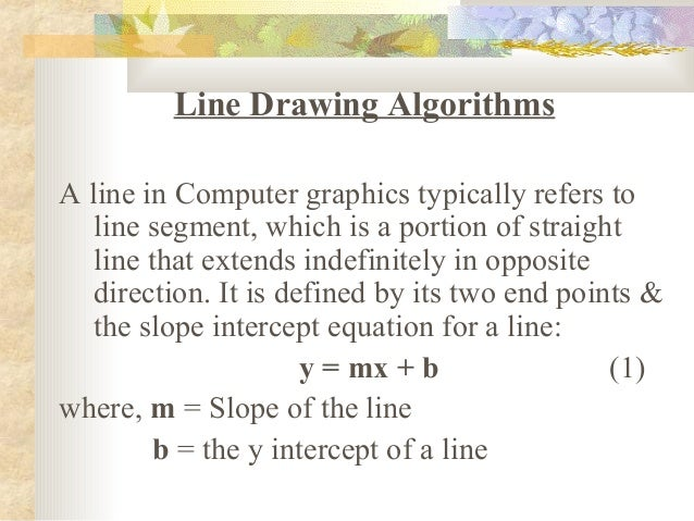 Line Drawing Algorithm In Computer Graphics Slideshare : Line drawing algo