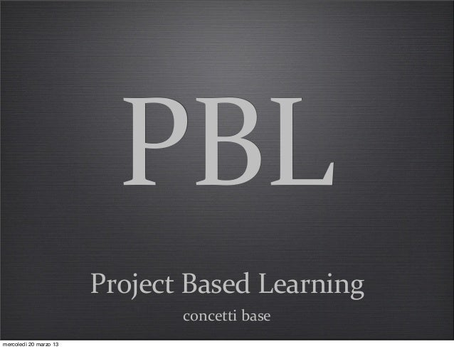 How to do Project Based Learning - linee base per attivare PBL
