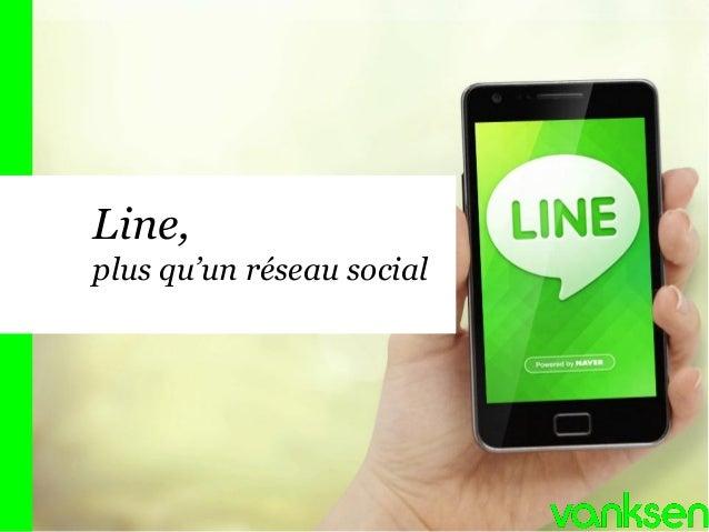 Line, plus qu'un réseau social