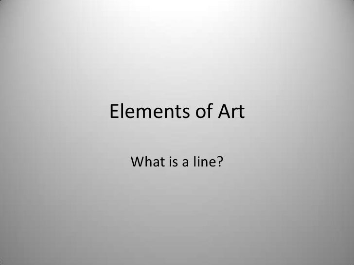 Elements of Art  What is a line?