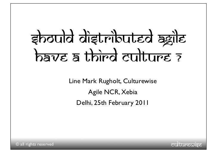 should distributed agile         have a Third culture ?                        Line Mark Rugholt, Culturewise             ...
