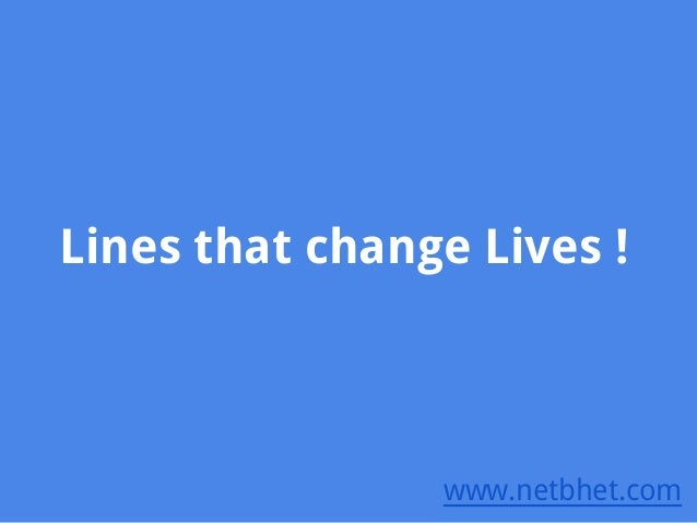 Lines that change Lives ! www.netbhet.com