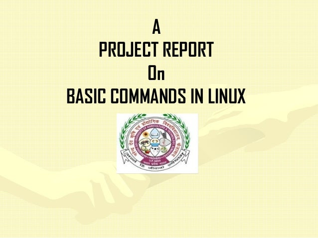 A PROJECT REPORT On BASIC COMMANDS IN LINUX