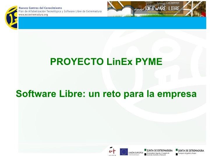 PROYECTO LinEx PYME Software Libre: un reto para la empresa