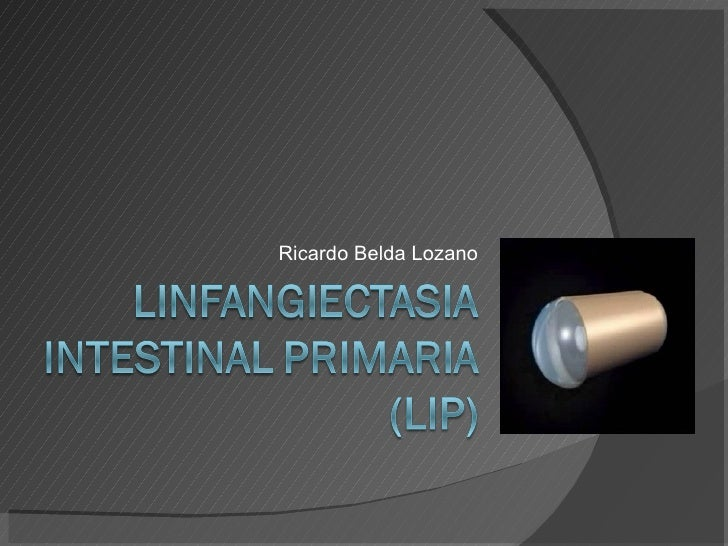 Linfangiectasia Intestinal Primaria (Lip)