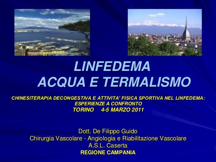 LINFEDEMA         ACQUA E TERMALISMOCHINESITERAPIA DECONGESTIVA E ATTIVITA' FISICA SPORTIVA NEL LINFEDEMA:                ...
