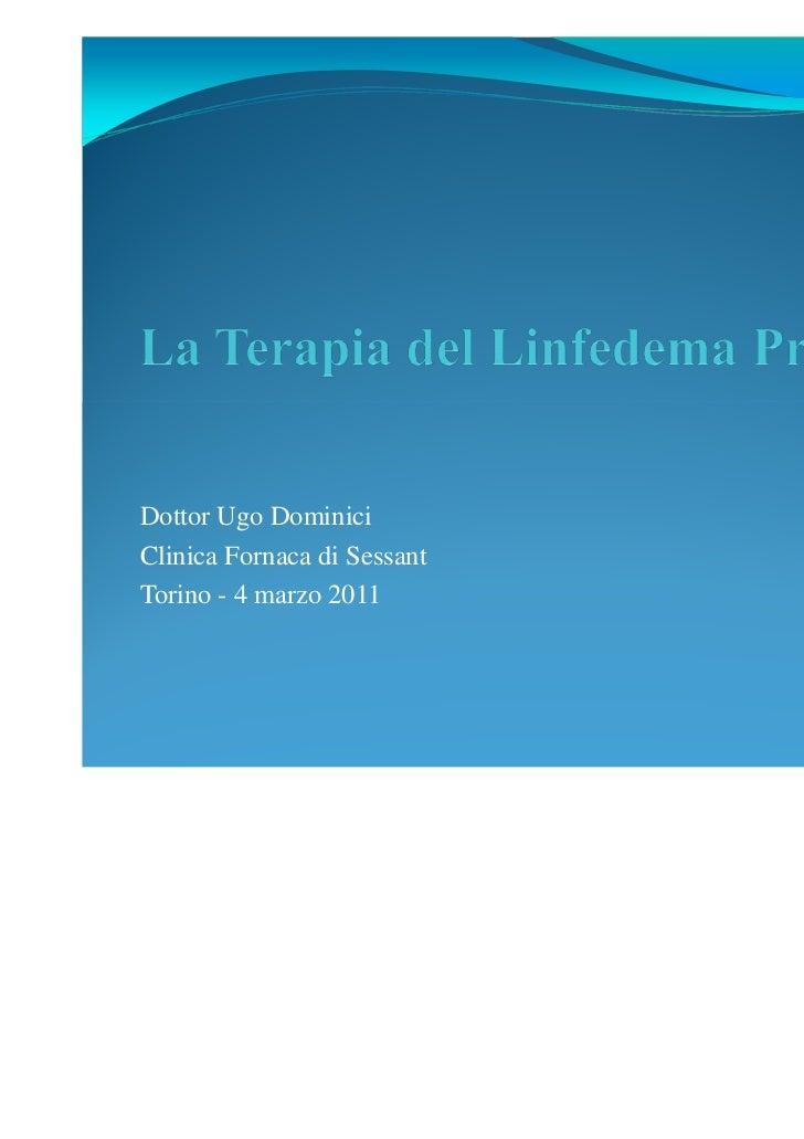 Dottor Ugo DominiciClinica Fornaca di SessantTorino - 4 marzo 2011                             1