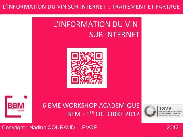 L'INFORMATION DU VIN SUR INTERNET : TRAITEMENT ET PARTAGE                 L'INFORMATION DU VIN                         SUR...