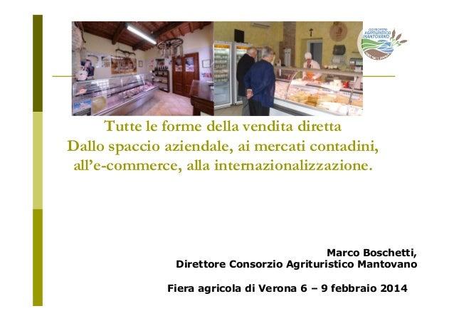 Tutte le forme della vendita diretta Dallo spaccio aziendale, ai mercati contadini, all'e-commerce, alla internazionalizza...