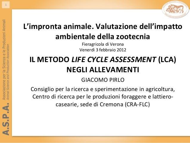 L'impronta animale. Valutazione dell'impatto ambientale della zootecnia Fieragricola di Verona Venerdì 3 febbraio 2012 IL ...