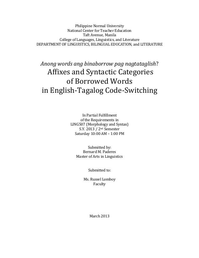 Ling 507   Affixes and Syntactic Categories of Borrowed Words in English-Tagalog Code Switching (A Paper)