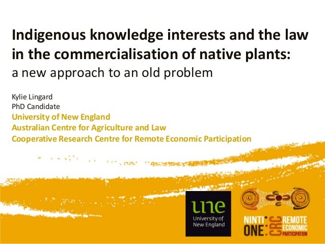 Indigenous knowledge interests and the law in the commercialisation of native plants: a new approach to an old problem
