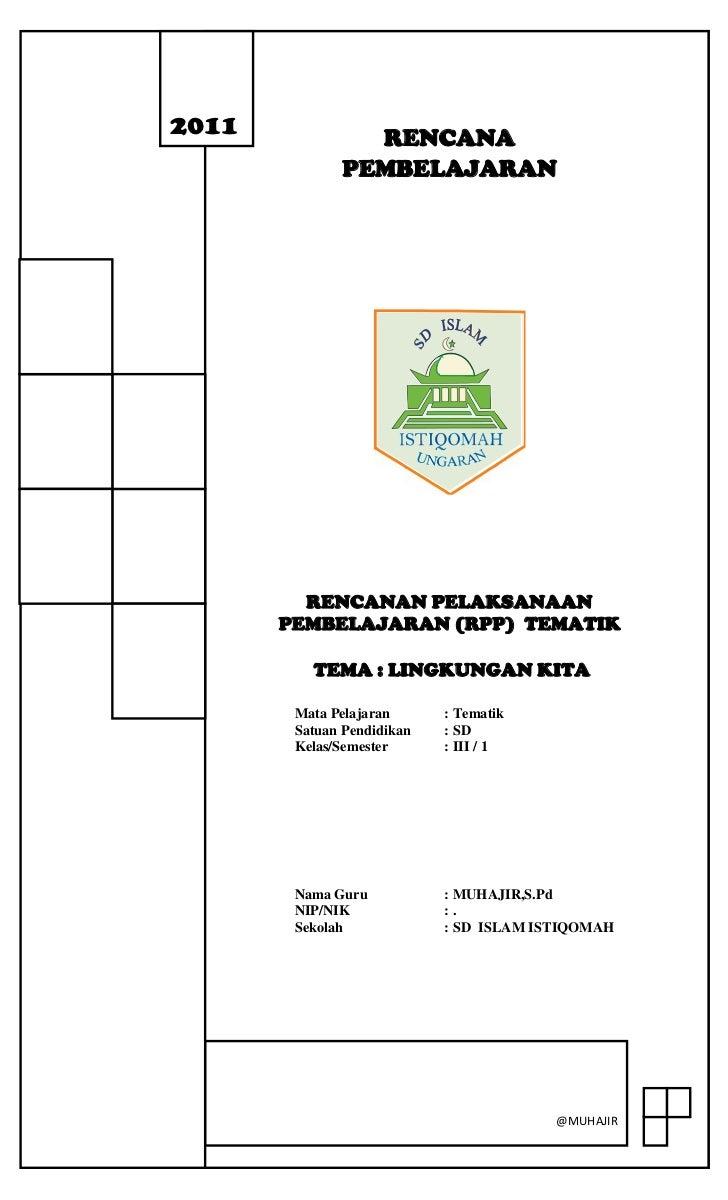 1451610-386080RENCANA PEMBELAJARAN Rencanan Pelaksanaan Pembelajaran (RPP)  Tematik TEMA : LINGKUNGAN KITA  Mata Pelajaran...