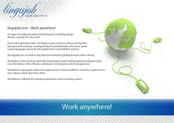 lingojob.com - Work anywhere!Our goal is to help job-seekers find bilingual or multilingual jobsabroad - anywhere in the w...