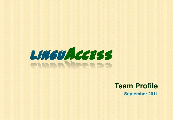 LINGUAccess<br />Team Profile<br />September 2011<br />