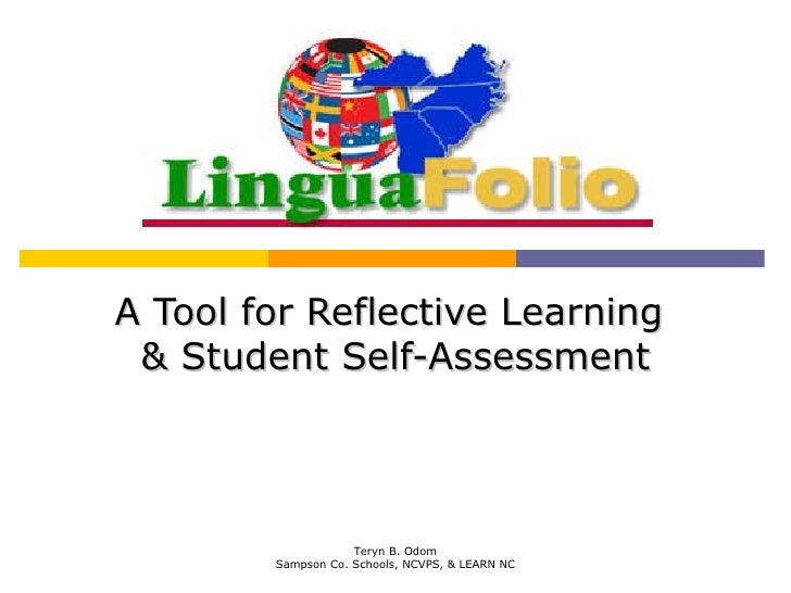 A Tool for Reflective Learning  & Student Self-Assessment Teryn B. Odom Sampson Co. Schools, NCVPS, & LEARN NC
