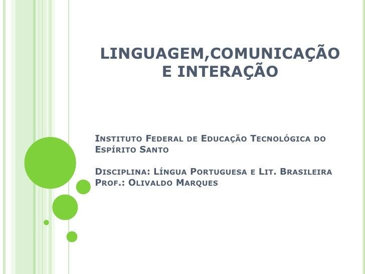 Instituto Federal de Educação Tecnológica do Espírito SantoDisciplina: Língua Portuguesa e Lit. BrasileiraProf.: Olivaldo ...