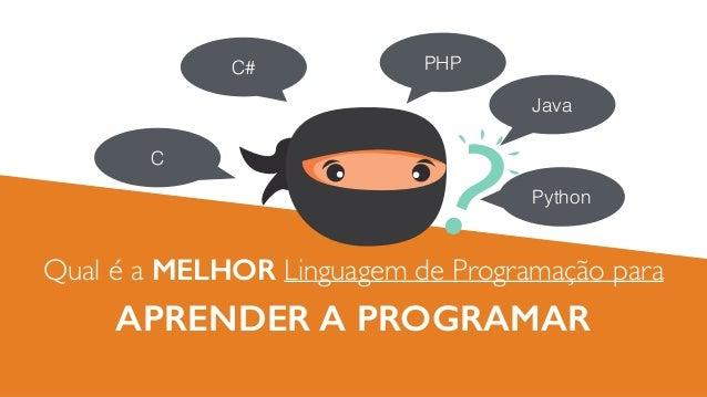 DEV SAMURAI Qual é a MELHOR Linguagem de Programação para APRENDER A PROGRAMAR PHP Java C# C Python