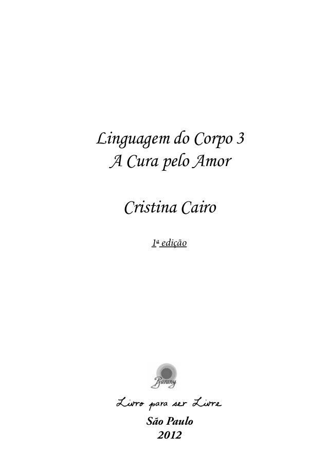 Linguagem do Corpo 3 A Cura pelo Amor São Paulo 2012 Cristina Cairo 1a edição