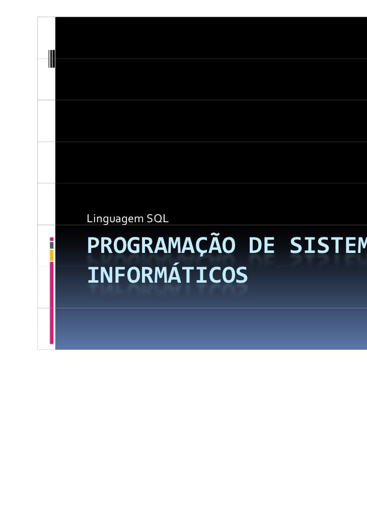 LinguagemSQL   g gPROGRAMAÇÃODESISTEMAS      ÁINFORMÁTICOS