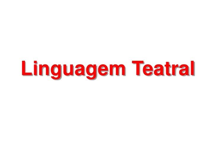 Linguagem Teatral<br />
