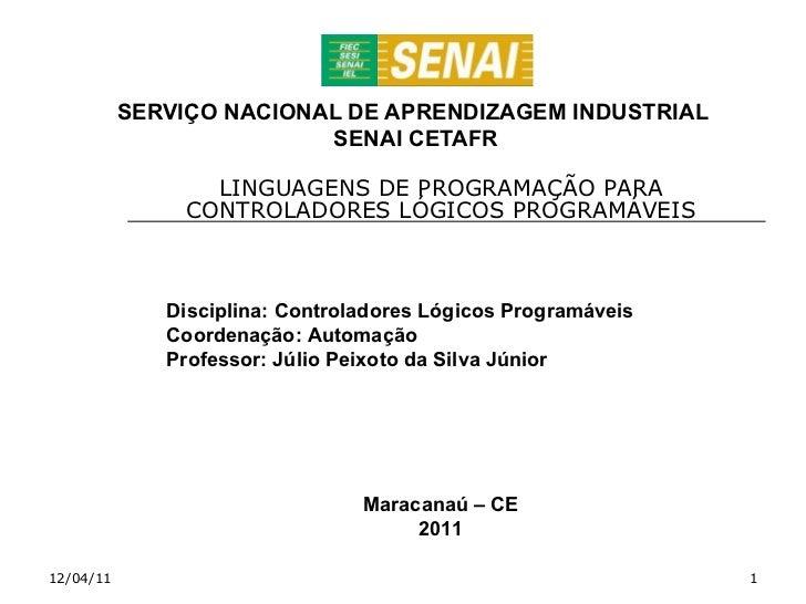 SERVIÇO NACIONAL DE APRENDIZAGEM INDUSTRIAL  SENAI CETAFR LINGUAGENS DE PROGRAMAÇÃO PARA CONTROLADORES LÓGICOS PROGRAMÁVEI...