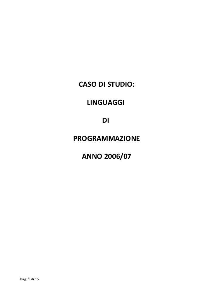 CASO DI STUDIO:                  LINGUAGGI                      DI               PROGRAMMAZIONE                ANNO 2006/0...