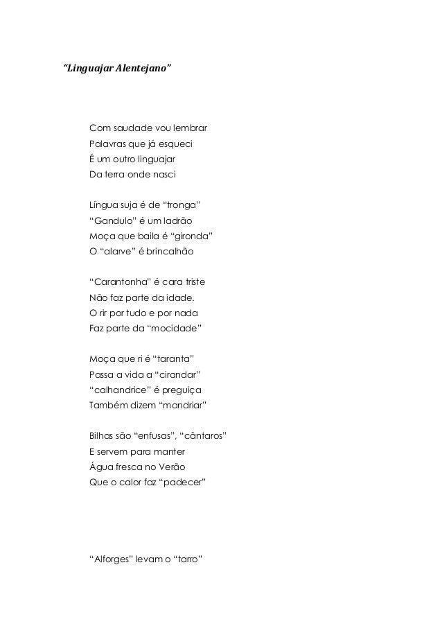 """""""Linguajar Alentejano""""     Com saudade vou lembrar     Palavras que já esqueci     É um outro linguajar     Da terra onde ..."""